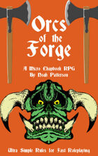 Orcs of the Forge: A Micro Chapbook RPG