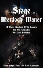 Siege at Mordock Manor: A Micro Chapbook RPG