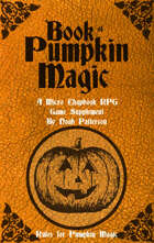 Book of Pumpkin Magic: A Micro Chapbook RPG Supplement