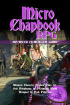 Micro Chapbook RPG: Advanced Character Guide