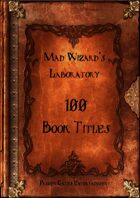 Mad Wizard's Lab - 100 Book Titles