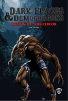 DARK PLACES & DEMOGORGONS - Werewolf Sourcebook & other OSR games