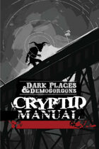 DARK PLACES & DEMOGORGONS - The Cryptid Manual - An OSR Bestiary