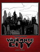 Tales from Vigilante City - Short Fiction Collection for SURVIVE THIS!! Vigilante City