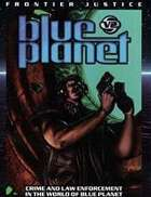 Frontier Justice: Crime and Law Enforcement in the World of Blue Planet