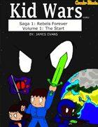 Kid Wars - Volume 1, Saga 1