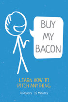 Buy My Bacon: The Elevator Pitch Game