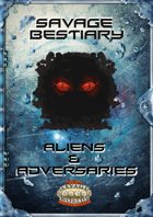 Savage Bestiary: Aliens and Adversaries