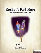 Rocket's Red Flare: An Independence Day Tale