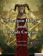 Paragon Hags and Occult Covens