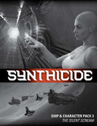 Synthicide Ship & Character Pack 3: The Silent Scream