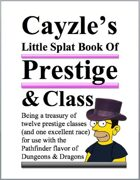 Cayzle's Little Splat Book of Prestige & Class