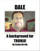 DALE (A Background For Troika)