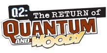 Q2: The Return of Quantum and Woody