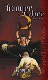 A Hunger Like Fire (Vampire: The Requiem Novel #1) on DriveThruRPG.com