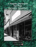 A Singular Darkness:  One Page  Chronicle Jumpstart