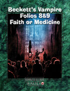 Beckett's Vampire  Folios 8&9:  Faith or Medicine