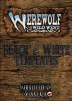 Werewolf: The Wild West Black & White Templates