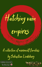 Hatching vain empires