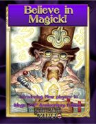 Believe in Magick!