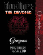 Bloodlines: The Devoted — Gorgons