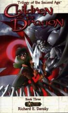 Trilogy of the Second Age Book 3: Children of the Dragon