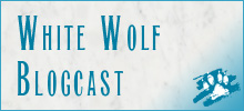 White Wolf Blogcast