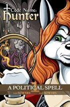 Code Name: Hunter - A Political Spell (Vol 1)