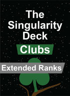 The Singularity Deck - Clubs Extended Ranks
