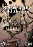 Noises in the Old Theatre