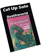 Cut Up Solo Deathworld