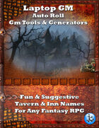 Laptop GM: Auto Roll - 5,590 Fun & Suggestive Tavern & Inn Names For Any Fantasy RPG V1.01