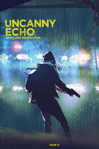 Uncanny Echo Issue 0: The Heist