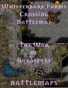 The War of Auraspure - Battlemap | Whisperbark Farms Crossing