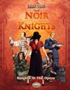 Noir Knights: Knights At The Opera