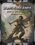 Dungeonlands: Isle of the Frog God (Savage Worlds)