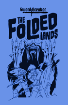 Sword Breaker Issue No. 5 - The Folded Lands