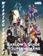 Wearing the Cape: Barlow's Guide to Superhumans