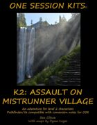 One Session Kit: K2 Assault on Mistrunner Village