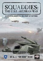 Squaddies: The USE-Akurran War