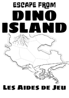 Escape from Dino Island - Aides de jeu