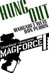 Hung Out - Mag Force 7 Vol. 3