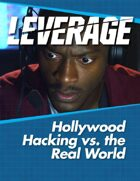 Leverage Companion 04: Hollywood Hacking vs. the Real World