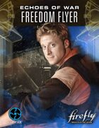 Firefly Echoes of War: Freedom Flyer