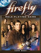 Firefly Role-Playing Game Corebook