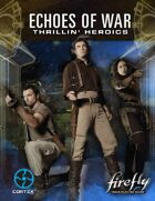 Firefly Echoes of War: Thrillin' Heroics