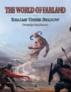 World of Farland: Realms Under Shadow Campaign Supplement