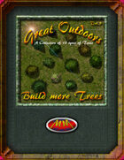Great Outdoors Volume 5: Build More Trees
