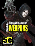 Enchanted Armory: Magical Weapons for 5e
