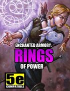 Enchanted Armory: Rings of Power (for 5e)